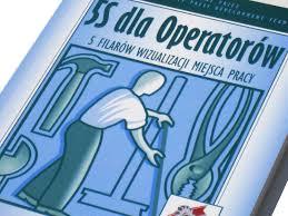 5S dla operatorów. 5 filarów wizualizacji miejsca pracy