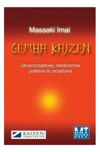Gemba Kaizen. Zdroworozsądkowe, niskokosztowe podejście do zarządzania