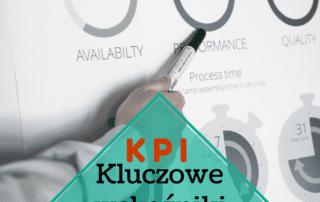 KPI Kluczowe Wskaźniki Efektywności